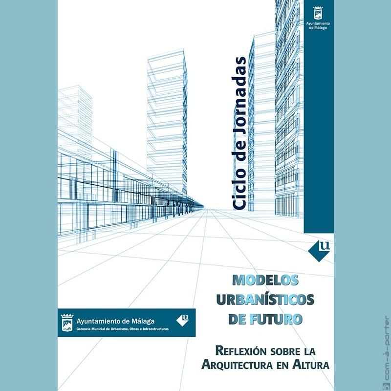 """Díptico de las Jornadas """"Modelos Urbanísticos de Futuro"""" (Ayuntamiento de Málaga)"""